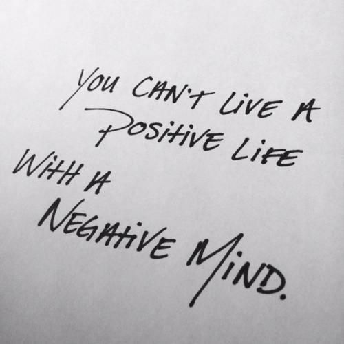 cant-live-a-positive-life-with-a-negative-mind.jpg